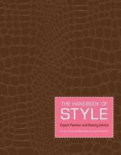 The Handbook of Style : Expert Fashion and Beauty Advice (2006, Paperback)