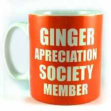 GINGER APPRECIATION SOCIETY MEMBER GIFT MUG CUP PRESENT REDHEAD ORANGE RED HEAD