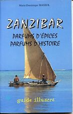 ZANZIBAR - Parfums d'épices Parfums d'histoire - M.-D. Massol 1998 - Afrique