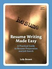 Resume Writing Made Easy: A Practical Guide to Resume Preparation and -ExLibrary