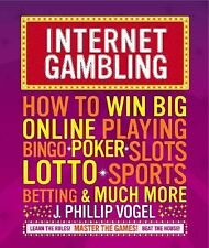 Internet Gambling: How to Win Big Online Playing Bingo, Poker, Slots, -ExLibrary