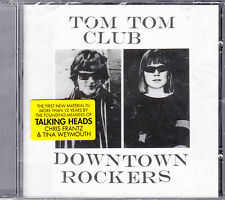CD TOM TOM CLUB DOWNTOWN ROCKERS 9T NEUF SCELLE