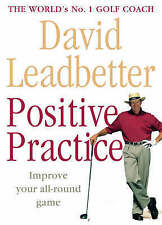 Positive Practice by David Leadbetter (Paperback, 2005)