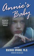 Annie's Baby: The Diary of Anonymous, a Pregnant Teenager - Anonymous - Mass Mar