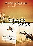 Grace Givers: Amazing Stories of Grace in Action by Jeremiah, Dr David, Good Boo