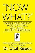 Now What? Career Development and Occupational Well-Being: the Fifth Dimension...
