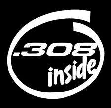 .308 Inside decal sticker,.Rifle, Automatic,AR-15,Government, Firearm