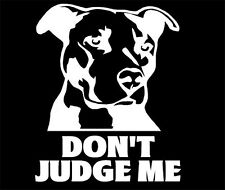 """Don't Judge Me"" Pit decal Sticker,Breed,Bully,Cute Dog, Pit Bull,Puppy 4x4 inch"