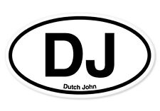"DJ Dutch John Oval car window bumper sticker decal 5"" x 3"""