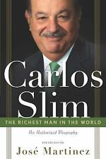 Carlos Slim: The Richest Man in the World/The Authorized Biography, Martinez, Jo