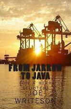 From Jarrow to Java : (on a Beer Scooter) by Joe Writeson (2014, Paperback)