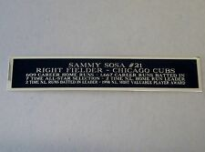 Sammy Sosa Cubs Engraved Nameplate For A Baseball Jersey / Bat Case 1.25 X 6