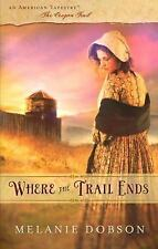 Where the Trail Ends (American Tapestries series) (American Tapestry)-ExLibrary