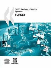 OECD Reviews of Health Systems OECD Reviews of Health Systems: Turkey -ExLibrary