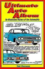 Ultimate Auto Album : An Illustrated History of the Automobile by Tad Burness...