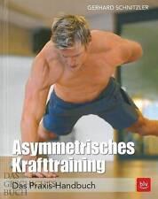 Schnitzler: Asymmetrisches Krafttraining - Das Praxis-Handbuch Ratgeber/Übungen