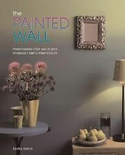 The Painted Wall : Transforming Your Walls With Stunningly Simple Paint...