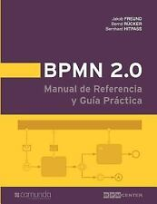 Bpmn 2. 0 Manual de Referencia y Guía Práctica by Bernhard Hitpass (2011,...