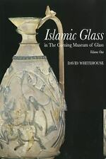 Islamic Glass in the Corning Museum of Glass Vol. 1 by David Whitehouse...
