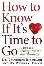 How to Know If It's Time to Go: A 10-Step Reality Test for Your Marriage, Very G