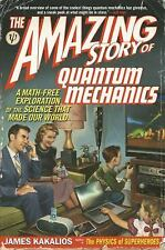 The Amazing Story of Quantum Mechanics: A Math-Free Exploration of the Science T