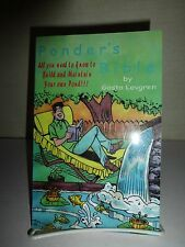 The Ponder's Bible,All You Need To Know To Build & MaintainYour Own Pond1999 134