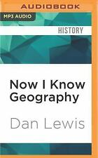 Now I Know Geography by Dan Lewis (2016, MP3 CD, Unabridged)