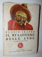 Blasco Ibanez: Il Mulattiere delle Ande 1926 La Voce trad. Beccari prima ediz.