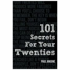 101 SECRETS FOR YOUR TWENTIES - PAUL ANGONE (PAPERBACK)