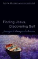 Finding Jesus, Discovering Self : Passages to Healing and Wholeness by Caren...