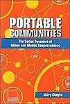 Portable Communities: The Social Dynamics of Online and Mobile Connect-ExLibrary