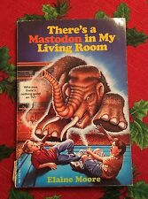 There's a Mastodon in My Living Room by Elaine Moore (1996, Paperback)