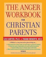 The Anger Workbook for Christian Parents by Frank Minirth and Les Carter...