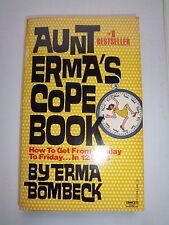Aunt Erma's Cope Book : How to Get from Monday to Friday... in Twelve Days 1980