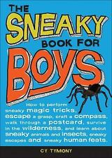 Sneaky Book for Boys: How to perform sneaky magic tricks, escape a grasp, craft