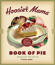 The Hoosier Mama Book of Pie by Paula Haney (2013, Hardcover)