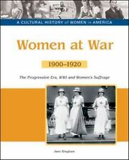 Women at War: The Progressive Era, Wwi and Women's Suffrage, 1900-1920-ExLibrary