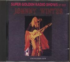 JOHNNY WINTER - Live in Essen 1979 - SUPER GOLDEN RADIO SHOWS 032 CD 1991