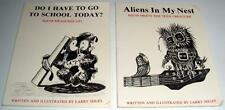 SIGNED 1st ED! (2) by LARRY SHLES, M.A.: Aliens in Nest/Do I Have to Go School