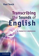 Transcribing the Sound of English : A Phonetics Workbook for Words and...