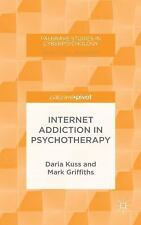 Palgrave Studies in Cyberpsychology: Internet Addiction in Psychotherapy by...
