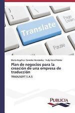 Plan de Negocios para la Creacion de una Empresa de Traduccion by Corredor...