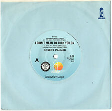 "ROBERT PALMER - I DIDN'T MEAN TO TURN YOU ON - PROMO 7"" 45 VINYL RECORD 1985"