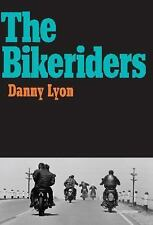 The Bikeriders by Danny Lyon (2014, Hardcover)