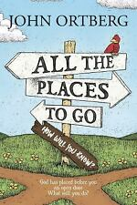 All the Places to Go . . . How Will You Know?: God Has Placed before You an Open