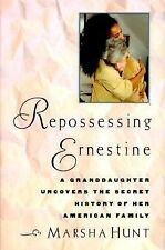 Repossessing Ernestine: A Granddaughter Uncovers the Secret History of Her Ameri