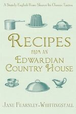 Recipes from an Edwardian Country House: A Stately English Home Shares Its Class