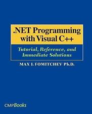 . NET Programming with Visual C++ : Tutorial, Reference, and Immediate...
