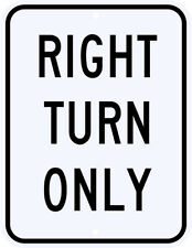 RIGHT TURN ONLY SIGN REAL -  3M Engineer Grade Reflective Aluminum 18 x 24