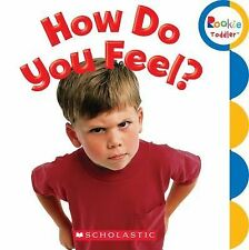 Rookie Toddler® Ser.: How Do You Feel? by Jodie Shepherd and Leslie Kimmelman...
